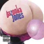 Bazooka Jones CD Cover