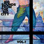 Big Sounds from the Big City Vol.1 cover art