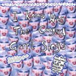 I Know Why The Caged Grrrl Sings cover art