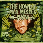 The Howlin' Max Messer Show cover art