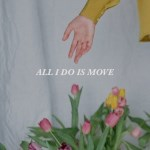 All I Do Is Move cover art