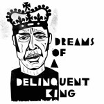 Dreams of A Delinquent King cover art